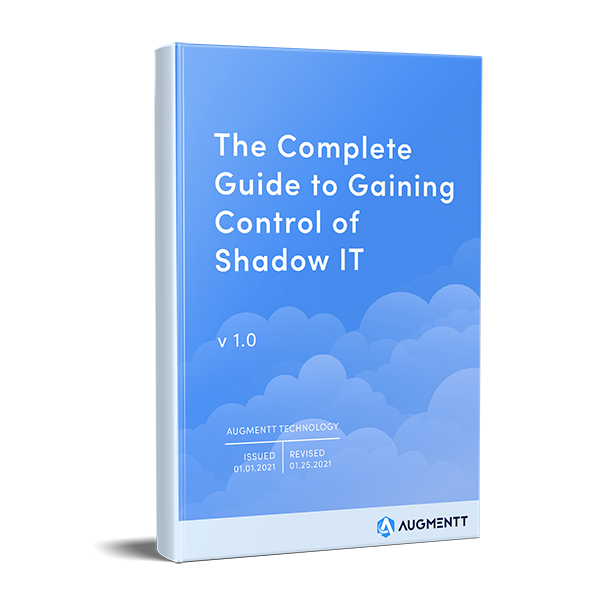Complete Guide to Gaining Control of Shadow IT